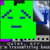 Quiet Err, I'm transmitting rage avatar