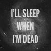 Sleep when I'm dead avatar